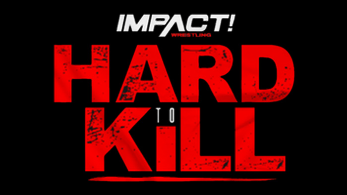 Watch TNA Impact Wrestling Hard To Kill 2021 1/16/21