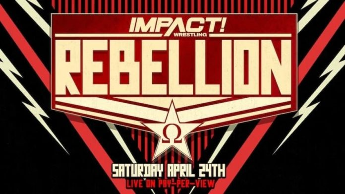 IMPACT Wrestling Rebellion Saturday, April 24 live on PPV