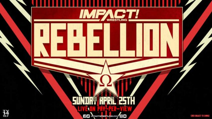 IMPACT Rebellion PPV is moving to Sunday, April 25